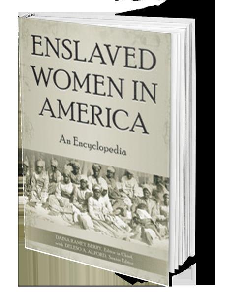 Daina Ramey Berry, Enslaved Women in America